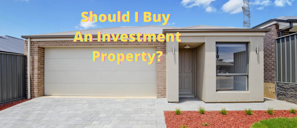 Should I Buy An Investment Property?
